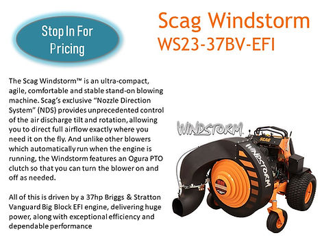 Scag Stand On Blower For Sale At Seven Gables Power Equipment Conveniently Located In The Smithtown 11787, Commack 11725, Kings Park 11754, Northport 11768, East Northport 11768, Dix Hills 11746, Huntington 11743, Melville 11747, Central Islip 11722, Islip 11751, East Islip 11730, Bayshore 11706, Bay Shore 11706, Hauppauge 11788, Ronkonkoma 11779, Lake Ronkonkoma 11749, St James 11780, Setauket 11733, Stony Brook 11790, Lake Grove 11755, Centereach 11720, Holtsville 11742, Selden 11784, Islandia 11760, Centerport 11721, Roslyn 11576, Massapequa 11758, Syosset 11773, Farmingdale 11735, Bohemia 11716, Patchogue 11722, Babylon 11702, West Babylon 11707, Suffolk County, Long Island NY Area