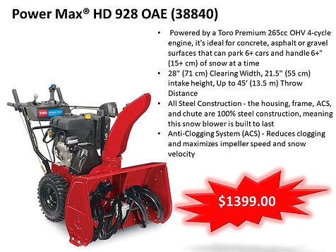 Toro Power Max HD 928 OAE 38840 Two Stage Snowblower On Sale At Seven Gables Power Equipment Conveniently Located In The Smithtown 11787, Commack 11725, Kings Park 11754, Northport 11768, East Northport 11768, Dix Hills 11746, Huntington 11743, Melville 11747, Central Islip 11722, Islip 11751, East Islip 11730, Bayshore 11706, Bay Shore 11706, Hauppauge 11788, Ronkonkoma 11779, Lake Ronkonkoma 11749, St James 11780, Setauket 11733, Stony Brook 11790, Lake Grove 11755, Centereach 11720, Holtsville 11742, Selden 11784, Islandia 11760, Centerport 11721, Roslyn 11576, Massapequa 11758, Syosset 11773, Farmingdale 11735, Bohemia 11716, Patchogue 11722, Babylon 11702, West Babylon 11707, Suffolk County, Long Island NY Area