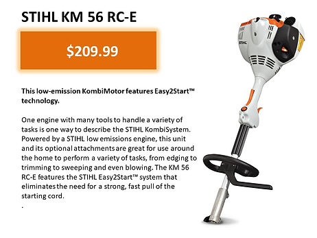 Stihl KM 56 RC-E Kombi System For Sale At Seven Gables Power Equipment Conveniently Located In The Smithtown 11787, Commack 11725, Kings Park 11754, Northport 11768, East Northport 11768, Dix Hills 11746, Huntington 11743, Melville 11747, Central Islip 11722, Islip 11751, East Islip 11730, Bayshore 11706, Bay Shore 11706, Hauppauge 11788, Ronkonkoma 11779, Lake Ronkonkoma 11749, St James 11780, Setauket 11733, Stony Brook 11790, Lake Grove 11755, Centereach 11720, Holtsville 11742, Selden 11784, Islandia 11760, Centerport 11721, Roslyn 11576, Massapequa 11758, Syosset 11773, Farmingdale 11735, Bohemia 11716, Patchogue 11722, Babylon 11702, West Babylon 11707, Suffolk County, Long Island NY Area