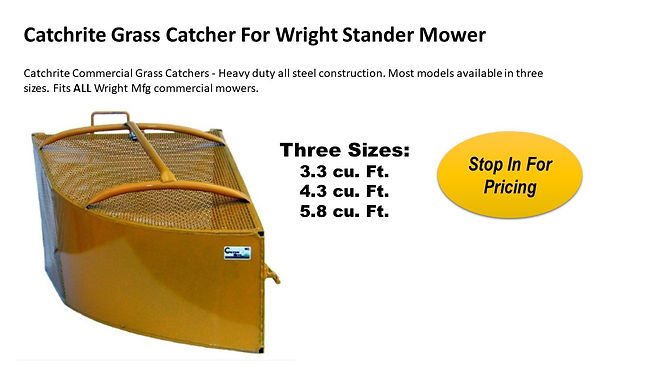 Wright Grass Catcher For Sale At Seven Gables Power Equipment Conveniently Located In The Smithtown 11787, Commack 11725, Kings Park 11754, Northport 11768, East Northport 11768, Dix Hills 11746, Huntington 11743, Melville 11747, Central Islip 11722, Islip 11751, East Islip 11730, Bayshore 11706, Bay Shore 11706, Hauppauge 11788, Ronkonkoma 11779, Lake Ronkonkoma 11749, St James 11780, Setauket 11733, Stony Brook 11790, Lake Grove 11755, Centereach 11720, Holtsville 11742, Selden 11784, Islandia 11760, Centerport 11721, Roslyn 11576, Massapequa 11758, Syosset 11773, Farmingdale 11735, Bohemia 11716, Patchogue 11722, Babylon 11702, West Babylon 11707, Suffolk County, Long Island NY Area