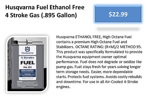 Husqvarna Ethanol Free Fuel For 4 Cycle Machines 581158803 For Sale At Seven Gables Equipment Conveniently Located Near Me In The Smithtown, Commack, Kings Park, Northport, East Northport, Dix Hills, Huntington, Melville, Central Islip, Islip, East Islip, Bayshore, Hauppauge, Ronkonkoma, Lake Ronkonkoma, St James, Setauket, Stony Brook, Lake Grove, Centereach, Holtsville, Selden, Islandia, Centerport, Roslyn, Massapequa, Syosset, Farmingdale, Bohemia, Patchogue, Babylon, West Babylon, Suffolk County, Long Island NY Area