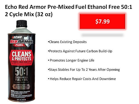 Echo Red Armor 32 oz Pre-Mixed Ethanol Free Fuel For 2 Cycle Machines For Sale At Seven Gables Equipment Conveniently Located Near Me In The Smithtown, Commack, Kings Park, Northport, East Northport, Dix Hills, Huntington, Melville, Central Islip, Islip, East Islip, Bayshore, Hauppauge, Ronkonkoma, Lake Ronkonkoma, St James, Setauket, Stony Brook, Lake Grove, Centereach, Holtsville, Selden, Islandia, Centerport, Roslyn, Massapequa, Syosset, Farmingdale, Bohemia, Patchogue, Babylon, West Babylon, Suffolk County, Long Island NY Area