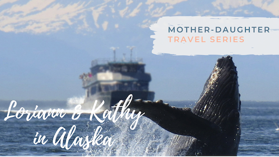 Mother-Daughter Travel Series: Loriann & Cathy