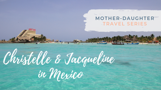 Mother-Daughter Travel Series: Christelle & Jacqueline