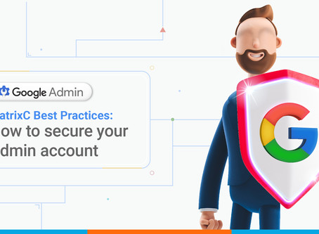 MatrixC Best Practices: How to secure your Admin account
