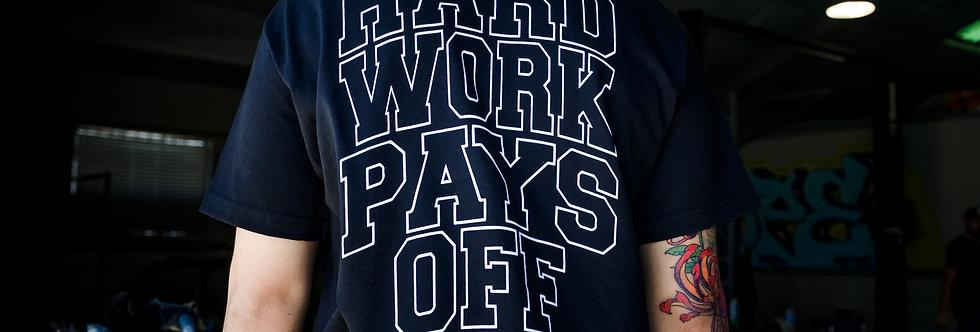 Hard Work Pays Off Shirt