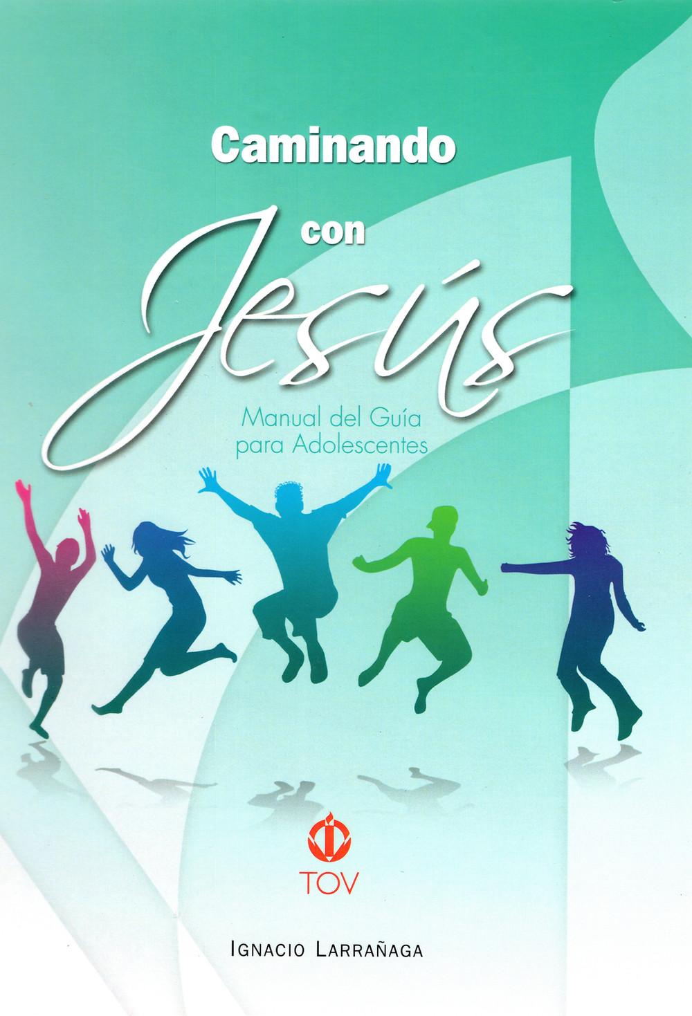 """Portada del Manual """"Caminando con Jesús"""" del TOV Adolescentes."""