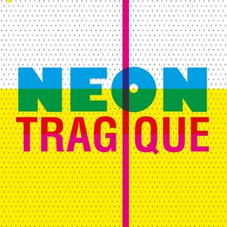 Néon Tragique 1