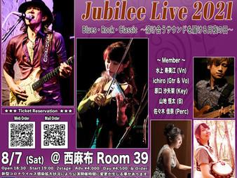 2021/8/7 Jubilee Live2021@西麻布Room39