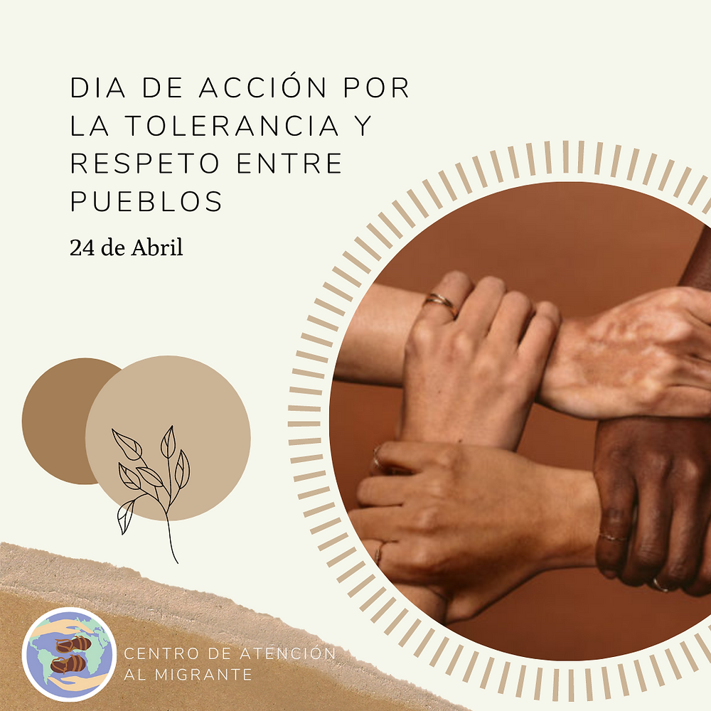 Día de Acción por la tolerancia y repero entre pueblos. Manos de varias personas entrelazadas. Y el Logo del Centro de Atención al Migrante
