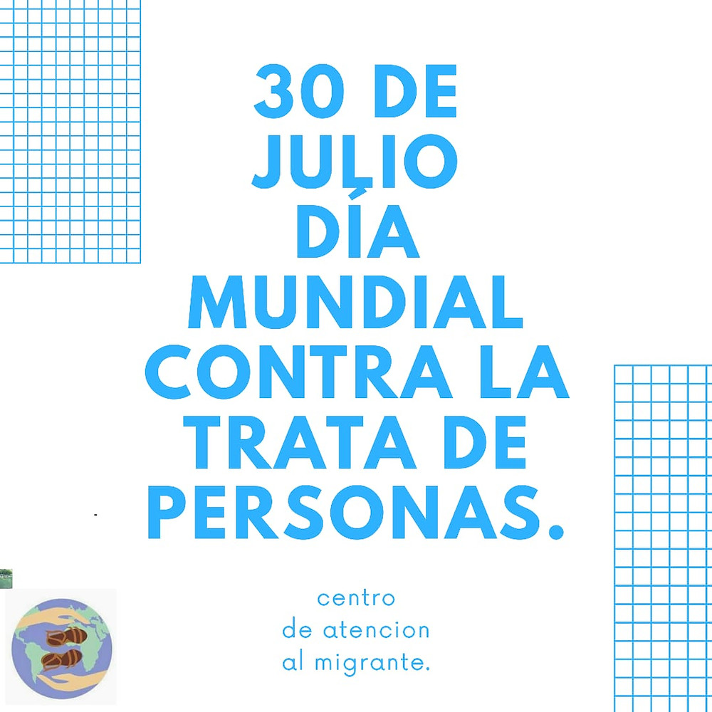 """Texto en color azul """"30 de Julio dìa Mundial contra la trata de personas"""" Lineas azules decorativas en cuadrille a los costados. Esquina inferior Izquierda el logo del CAMI"""