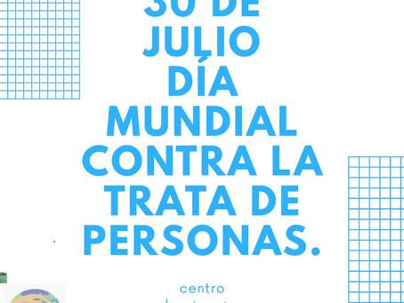 30 de julio día Mundial de la Lucha Contra la Trata de Personas: Trata de Personas y Migrantes