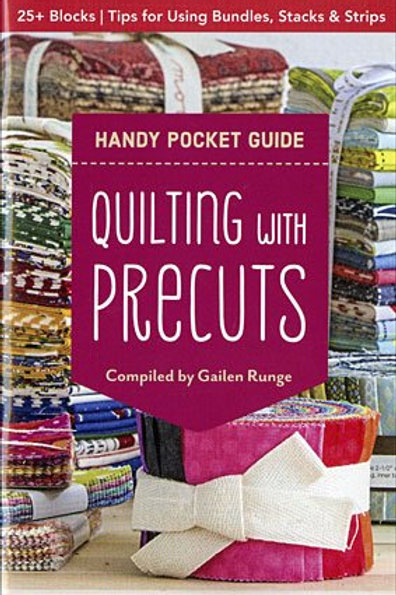 Quilting with Precuts - A Handy Pocket Guide