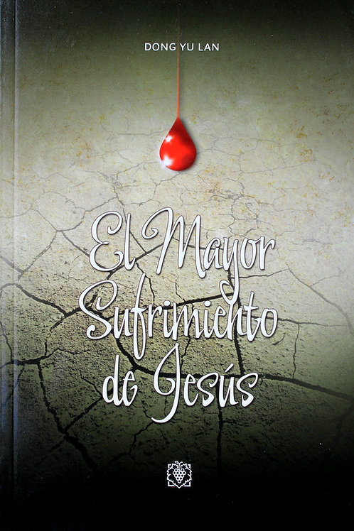 EL MAYOR SUFRIMIENTO DE JESUS