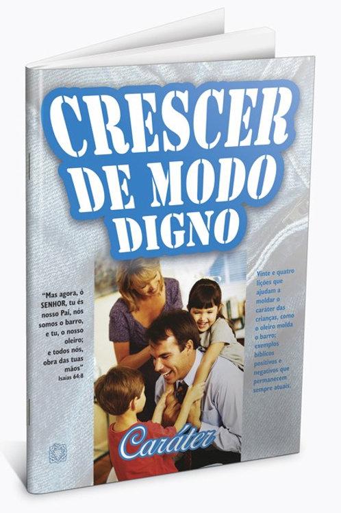 CRESCER DE MODO DIGNO - CARÁTER