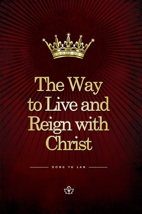 The Way to Live and Reign with Christ
