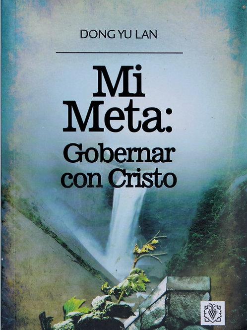 MI META: GOBERNAR CON CRISTO
