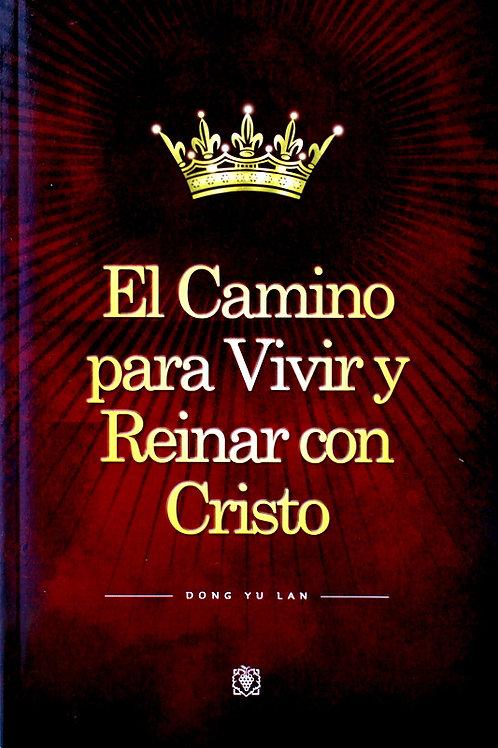 EL CAMINO PARA VIVIR Y REINAR CON CRISTO