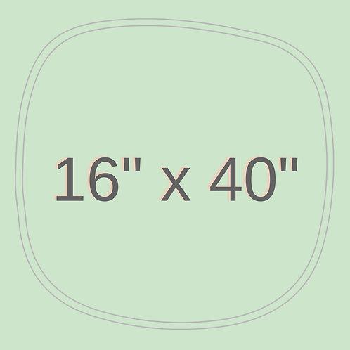 "16"" x 40"""