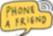 A hand illustrated yellow speech bubble, with the text Phone A Friend inside, and curved wifi signal lines emerging from a divet in the top right corner