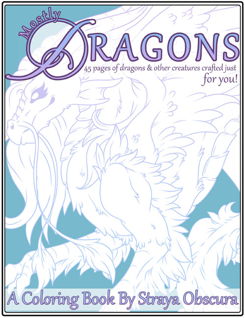Mostly Dragons Coloring Book | Art of Straya Obscura