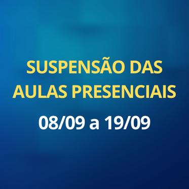 SUSPENSÃO DAS AULAS PRESENCIAIS