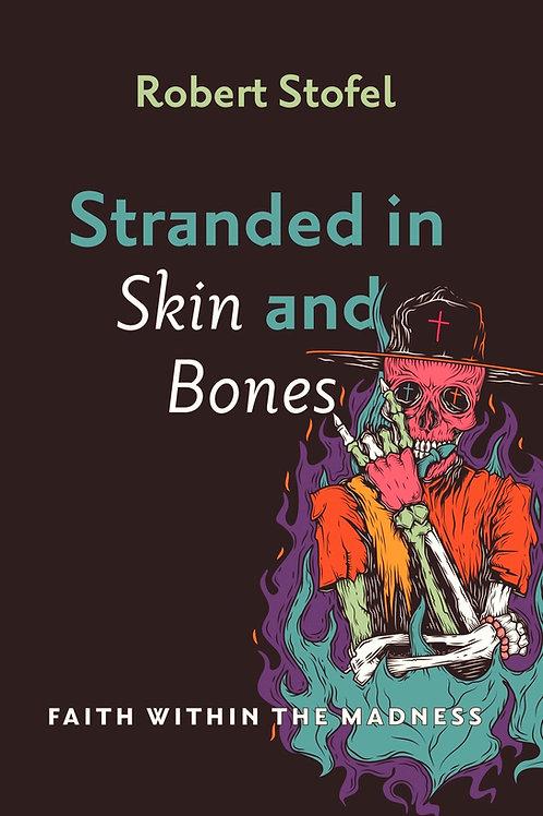 Stranded in Skin and Bones