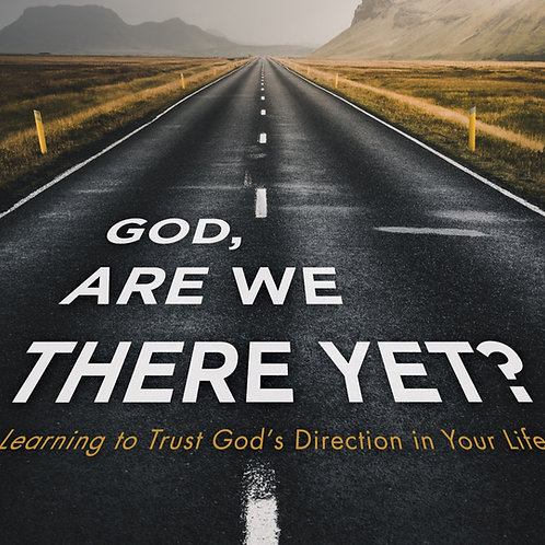 God Are We There Yet?