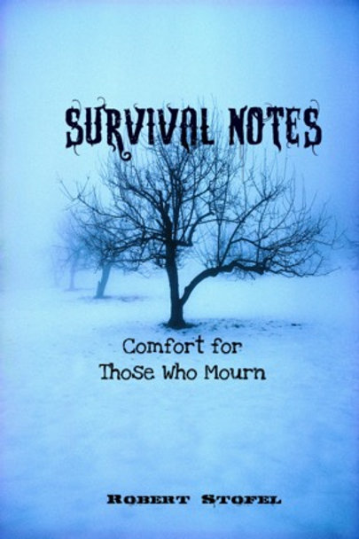 Survival Notes Comfort for Those Who Mourn