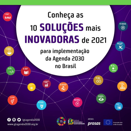 As 10 soluções mais inovadoras de 2021 para a implementação da agenda 2030 no Brasil