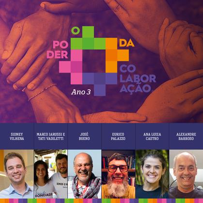 16ª edição de O Poder da Colaboração traz convidados que estão transformando suas realidades