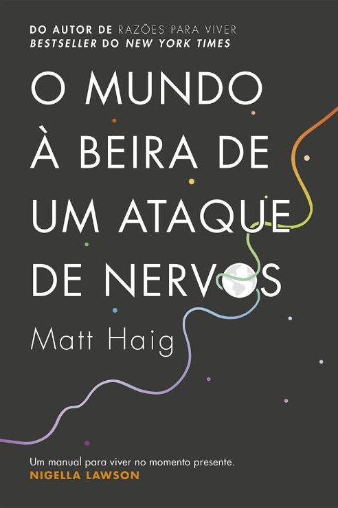 O mundo à beira de um ataque de nervos de Matt Haig
