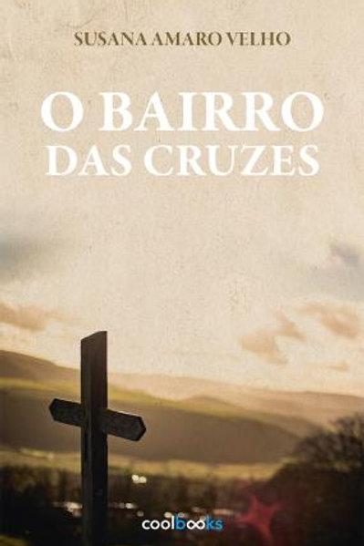 O Bairro das Cruzes, de Susana Amaro Velho