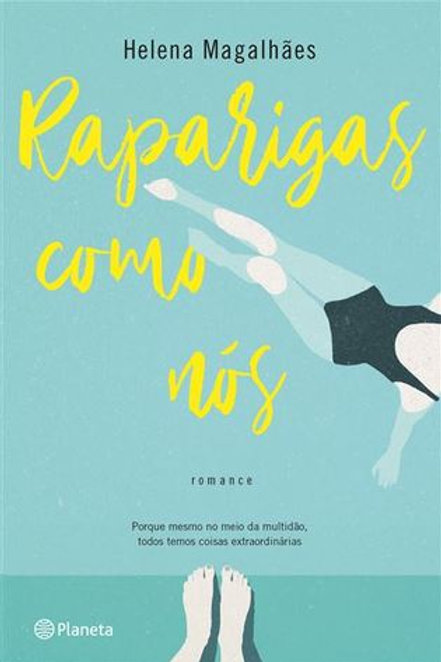 Raparigas como Nós, de Helena Magalhães