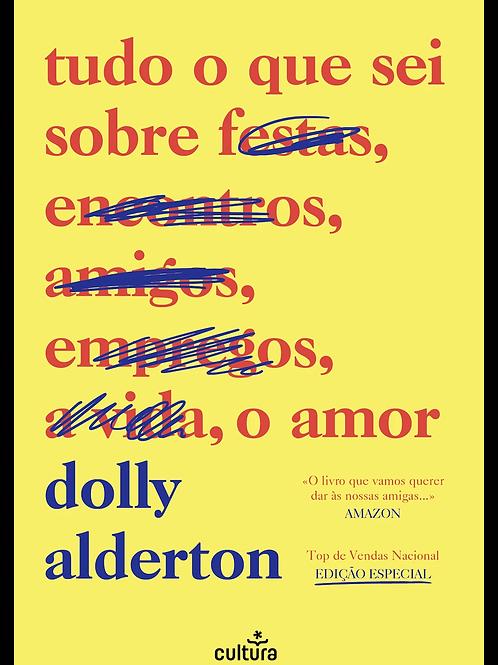 Tudo o Que Sei Sobre o Amor de Dolly Alderton