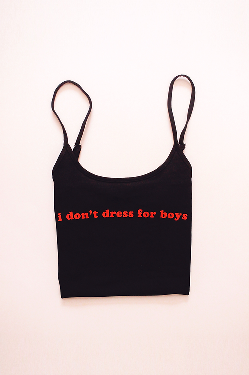 I DON'T DRESS FOR BOYS TOP