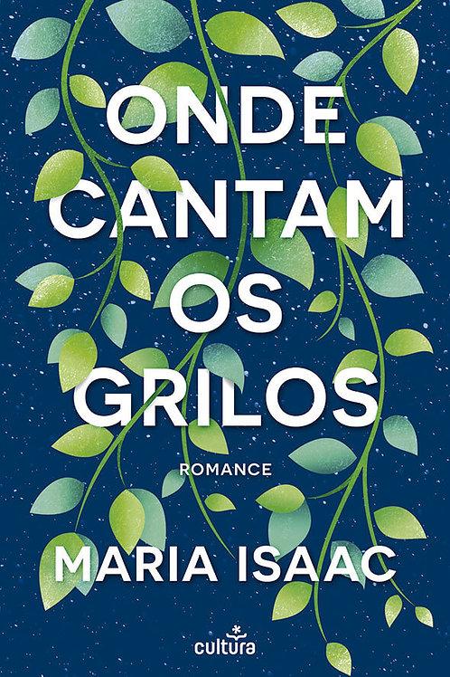 Onde Cantam os Grilos, de Maria Isaac