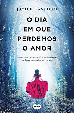 O Dia em que Perdemos o Amor, de Javier Castillo