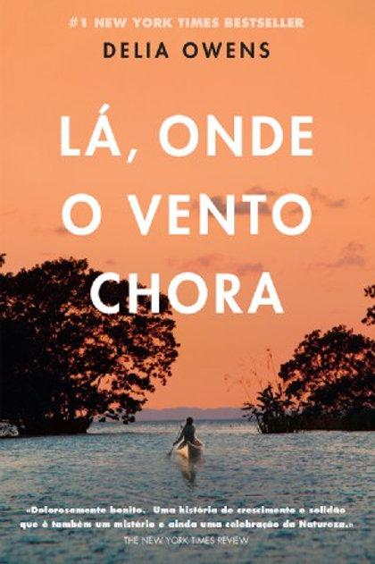 Lá Onde o Vento Chora, de Delia Owens