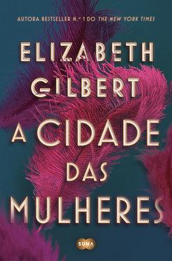 A cidade das mulheres, de Elizabeth Gilbert