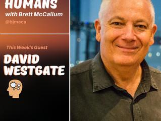 Awesome Human David Westgate