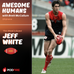 Awesome Human Jeff White