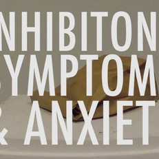 Inhibitions, Symptoms, & Anxiety