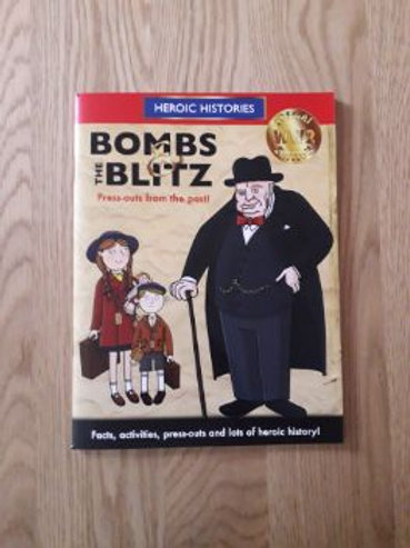 Bombs and the Blitz (Heroic Histories)