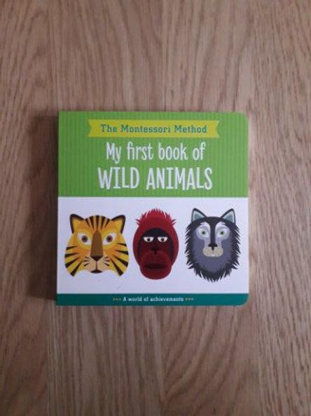 The Montessori Method: My first book of Wild Animals
