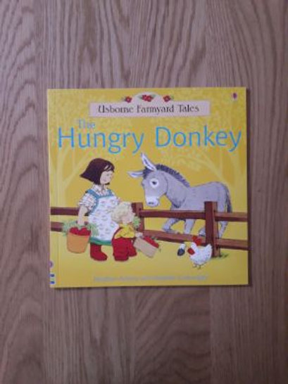 The Hungry Donkey (Usbourne Farmyard Tales)