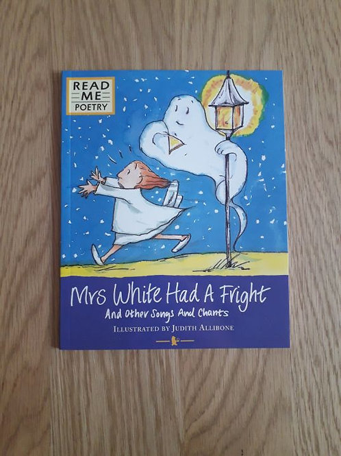 Mrs White Had A Fright And Other Songs And Chants