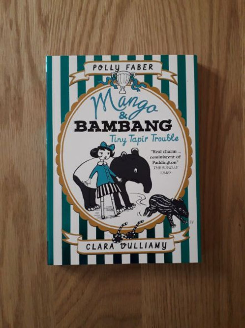 Mango and Bambang Tiny Tapir Trouble (book 3)