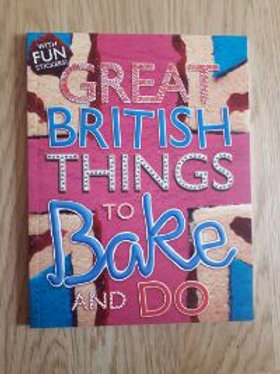 Great British Things to Bake and Do