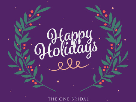 Happy Holidays! The One Bridal Holiday Hours